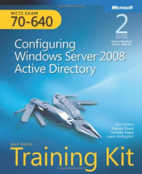 MCTS Self-Paced Training Kit (Exam 70-640): Configuring Windows Server 2008 Active Directory