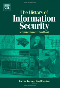 The History of Information Security: A Comprehensive Handbook