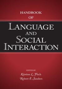 Handbook of Language and Social Interaction (LEA's Communication Series)