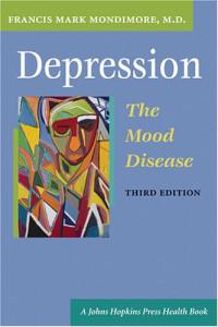 Depression, the Mood Disease (A Johns Hopkins Press Health Book)