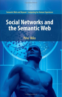 Social Networks and the Semantic Web (Semantic Web and Beyond)