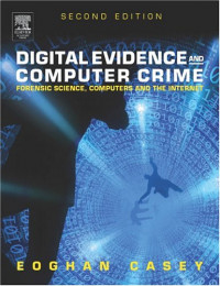 Digital Evidence and Computer Crime, Second Edition