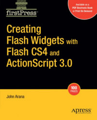 Creating Flash Widgets with Flash CS4 and ActionScript 3.0 (FirstPress)