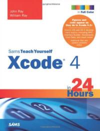 Sams Teach Yourself Xcode 4 in 24 Hours (Sams Teach Yourself -- Hours)