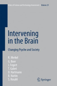 Intervening in the Brain: Changing Psyche and Society (Ethics of Science and Technology Assessment)