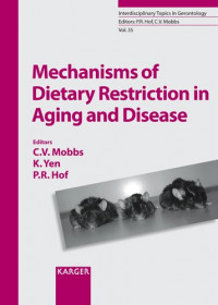 Mechanisms of Dietary Restriction in Aging and Disease (Interdisciplinary Topics in Gerontology and Geriatrics, Vol. 35)