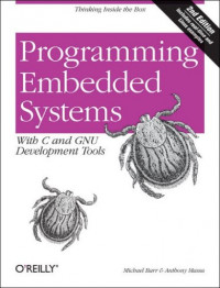 Programming Embedded Systems: With C and GNU Development Tools