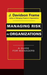 Managing Risk in Organizations: A Guide for Managers