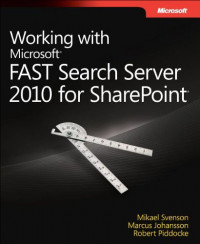 Working with Microsoft FAST Search Server 2010 for SharePoint