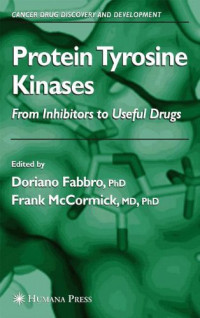 Protein Tyrosine Kinases: From Inhibitors to Useful Drugs (Cancer Drug Discovery and Development)