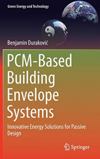 PCM-Based Building Envelope Systems: Innovative Energy Solutions for Passive Design (Green Energy and Technology)