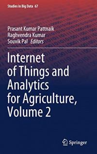 Internet of Things and Analytics for Agriculture, Volume 2 (Studies in Big Data)