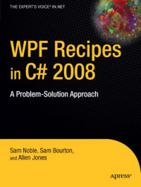 WPF Recipes in C# 2008: A Problem-Solution Approach (Expert's Voice in .Net)