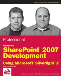 Professional Microsoft SharePoint 2007 Development Using Microsoft Silverlight 2 (Wrox Programmer to Programmer)