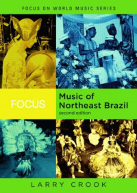 Focus: Music of Northeast Brazil (Focus on World Music)