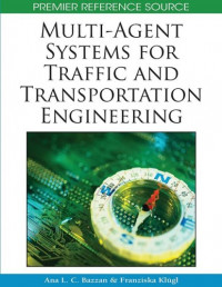 Multi-Agent Systems for Traffic and Transportation Engineering (Premier Reference Source)