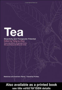 Tea: Bioactivity and Therapeutic Potential (Medicinal and Aromatic Plants - Industrial Profiles)