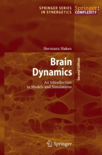 Brain Dynamics: An Introduction to Models and Simulations (Springer Series in Synergetics)