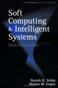Soft Computing and Intelligent Systems: Theory and Applications (Academic Press Series in Engineering)