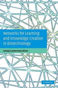 Networks for Learning and Knowledge Creation in Biotechnology