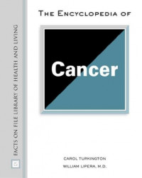 The Encyclopedia of Cancer (Facts on File Library of Health and Living)