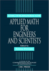 Dictionary of Applied Math for Engineers and Scientists (Comprehensive Dictionary of Mathematics)