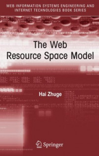 The Web Resource Space Model (Web Information Systems Engineering and Internet Technologies Book Series)