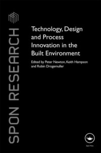Technology, Design and Process Innovation in the Built Environment (Spon Research)