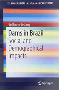 Dams in Brazil: Social and Demographical Impacts (SpringerBriefs in Latin American Studies)