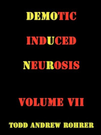 Demotic Induced Neurosis