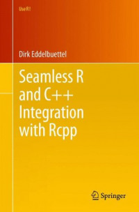 Seamless R and C++ Integration with Rcpp (Use R!)