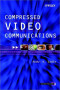 Compressed Video Communications