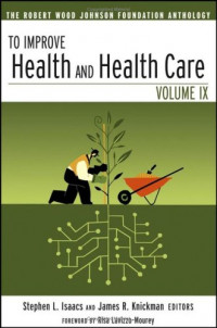 To Improve Health and Health Care: The Robert Wood Johnson Foundation Anthology (Public Health/Robert Wood Johnson Foundation Anthology)