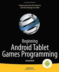 Beginning Android Tablet Games Programming (Beginning Apress)