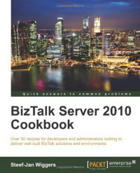 BizTalk Server 2010 Cookbook
