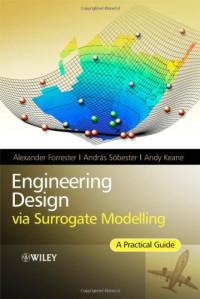 Engineering Design via Surrogate Modelling: A Practical Guide