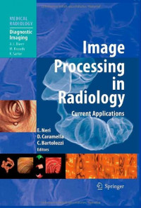Image Processing in Radiology: Current Applications (Medical Radiology / Diagnostic Imaging)