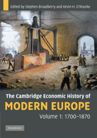 The Cambridge Economic History of Modern Europe: Volume 1, 1700-1870