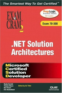 Analyzing Requirements and Defining .Net Solution Architectures (Exam 70-300)