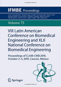 VIII Latin American Conference on Biomedical Engineering and XLII National Conference on Biomedical Engineering: Proceedings of CLAIB-CNIB 2019, October 2-5, 2019, Cancún, México (IFMBE Proceedings)