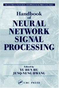 Handbook of Neural Network Signal Processing (Electrical Engineering & Applied Signal Processing)