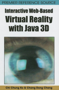 Interactive Web-Based Virtual Reality with Java 3D (Premier Reference Source)