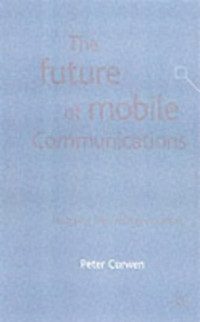 The Future of Mobile Communications: Awaiting the Third Generation