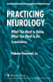 Practicing Neurology: What You Need to Know, What You Need to Do (Current Clinical Neurology)