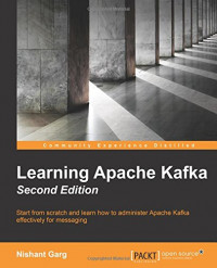Learning Apache Kafka, Second Edition