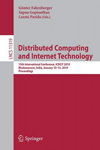 Distributed Computing and Internet Technology: 15th International Conference, ICDCIT 2019, Bhubaneswar, India, January 10–13, 2019, Proceedings (Lecture Notes in Computer Science (11319))