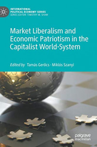 Market Liberalism and Economic Patriotism in the Capitalist World-System (International Political Economy Series)