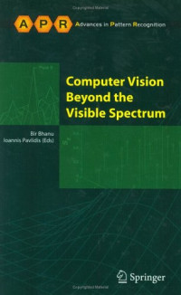 Computer Vision Beyond the Visible Spectrum (Advances in Pattern Recognition)