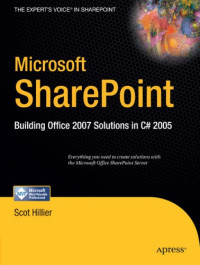 Microsoft SharePoint: Building Office 2007 Solutions in C# 2005 (Expert's Voice in Sharepoint)