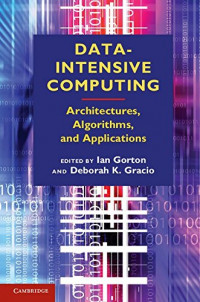 Data-Intensive Computing: Architectures, Algorithms, and Applications